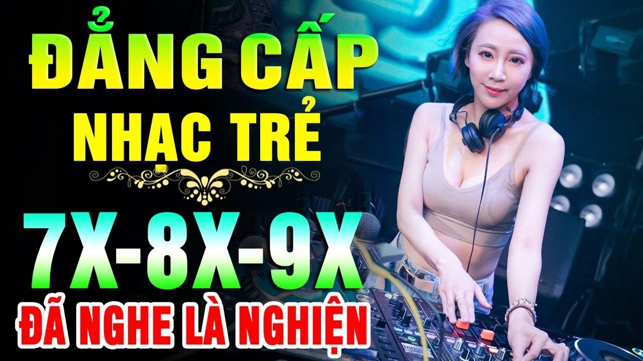ĐẲNG CẤP Nhạc Trẻ Remix 7X 8X 9X MỘT THỜI ĐỂ NHỚ - LK Nhạc Hoa Lời Việt DJ GÁI XINH CĂNG ĐÉT 2020 -