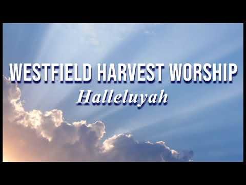 Download Westfield Harvest Worship -  Halleluyah