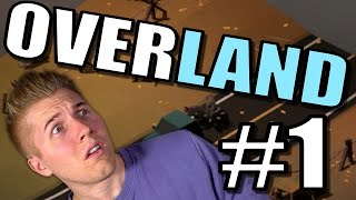Overland Game [Let's Play Overland Gameplay] Part 1 - TBS Squad Survival PC Game!