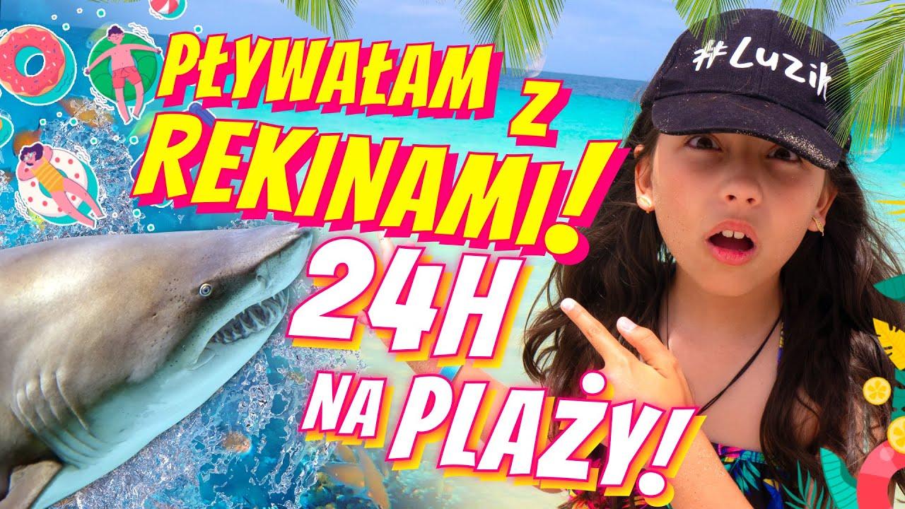 Download 24H NA PLAŻY ODC 246 PŁYWAM Z REKINAMI!!