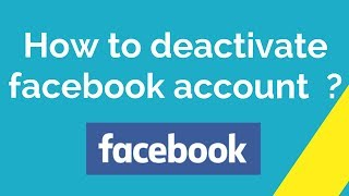 How to deactivate facebook account ?
