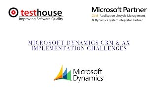 microsoft dynamics crm ax implementation challenges testhouse
