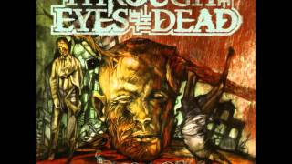 Through The Eyes Of The Dead - As Good As Dead [HD]
