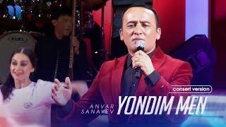 Anvar Sanayev - Yondim Men | Анвар Санаев - Ёндим мен (consert Version)