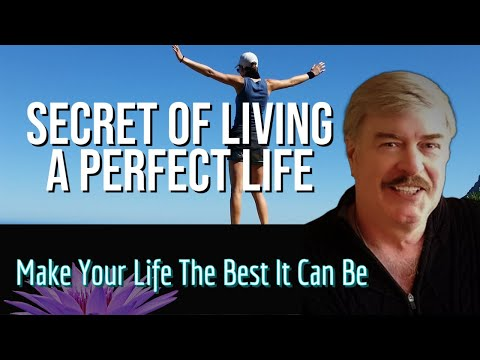 Secret of Living a Perfect Life