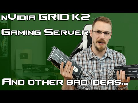 I Have Lost My Mind... NVidia GRID/Tesla Cloud Gaming Server