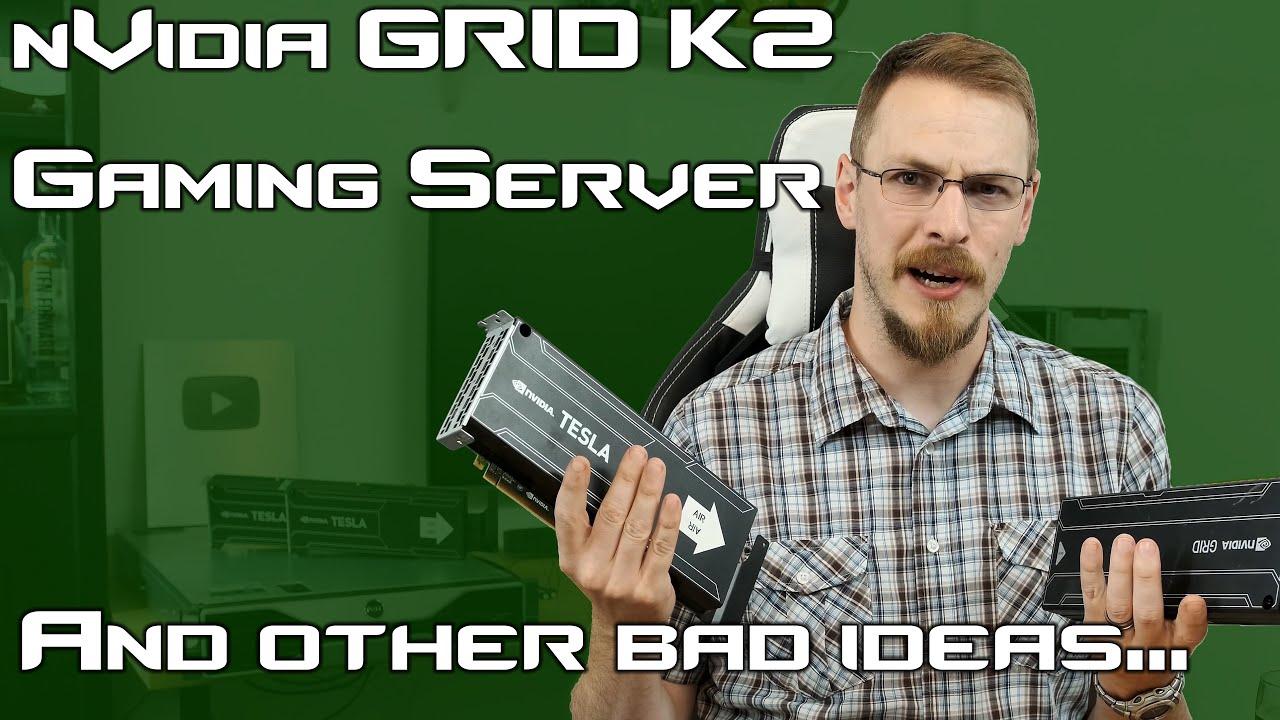 I have lost my mind    nVidia GRID/Tesla Cloud Gaming Server