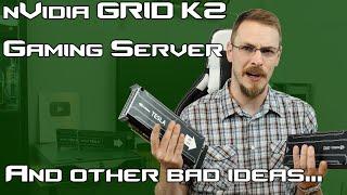 I have lost my mind... nVidia GRID/Tesla Cloud Gaming Server