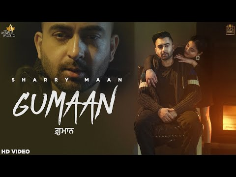 Gumaan (Video) Sharry Maan | Nick Dhammu | DILWALE The Album | GoldMedia | Latest Punjabi Songs 2021 - The Maple Music