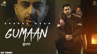 Gumaan (Video) Sharry Maan | Nick Dhammu | DILWALE The Album | GoldMedia | Latest Punjabi Songs 2021