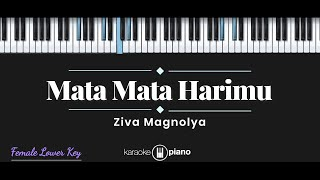 Download lagu Mata Mata Harimu - Ziva Magnolya (KARAOKE PIANO - FEMALE LOWER KEY)