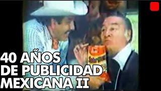 40 AÑOS DE PUBLICIDAD MEXICANA (parte 2)