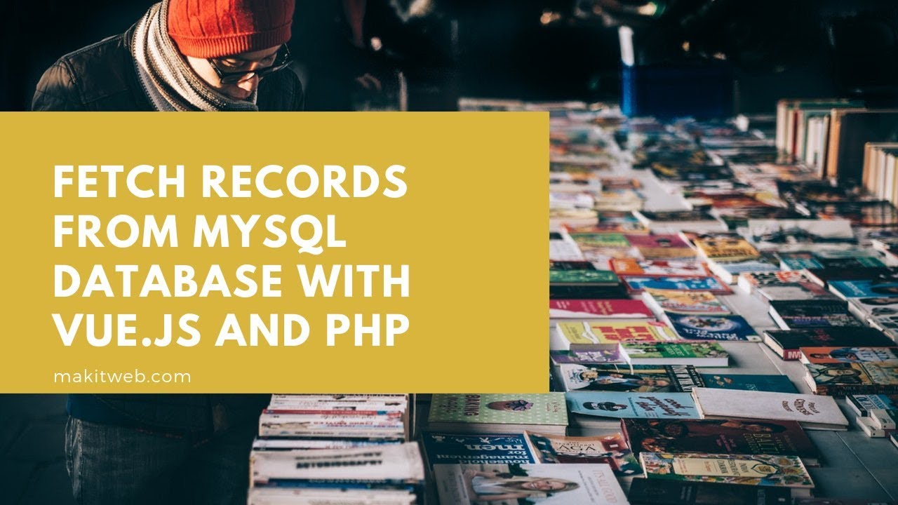 Fetch records from MySQL Database with Vue js and PHP