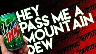 Hey, pass me a Mountain Dew