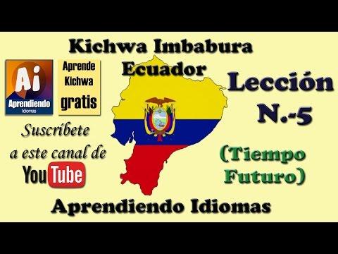 Curso Kichwa (Quichua) Imbabura Ecuador Leccion 5 (Tiempo Futuro)