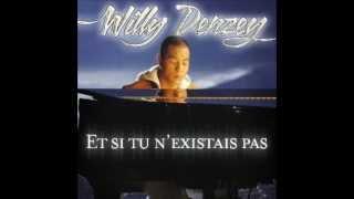 Et Si Tu N Existais Pas Willy Denzey Version Acoustique