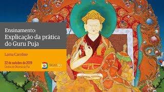 Explicação da prática do Guru Puja, com Lama Caroline (2019)