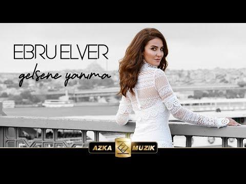 Ebru Elver / Gelsene Yanıma (Official Video )