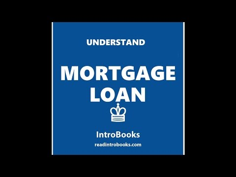 What is a Mortgage Loan - Mortgage Loan Fundamentals - Audiobook