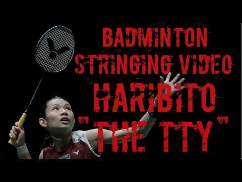 "Badminton Stringing Video - Haribito ""The TTY"""