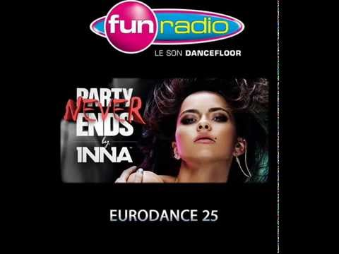 First Broadcast in France : Inna - Party Never Ends @ EuroDance 25 - Fun Radio