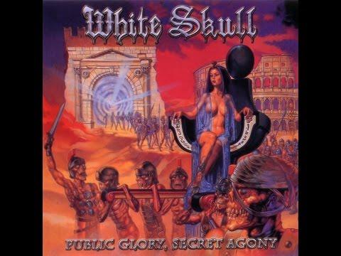 White Skull - Public Glory, Secret Agony (Full Album)