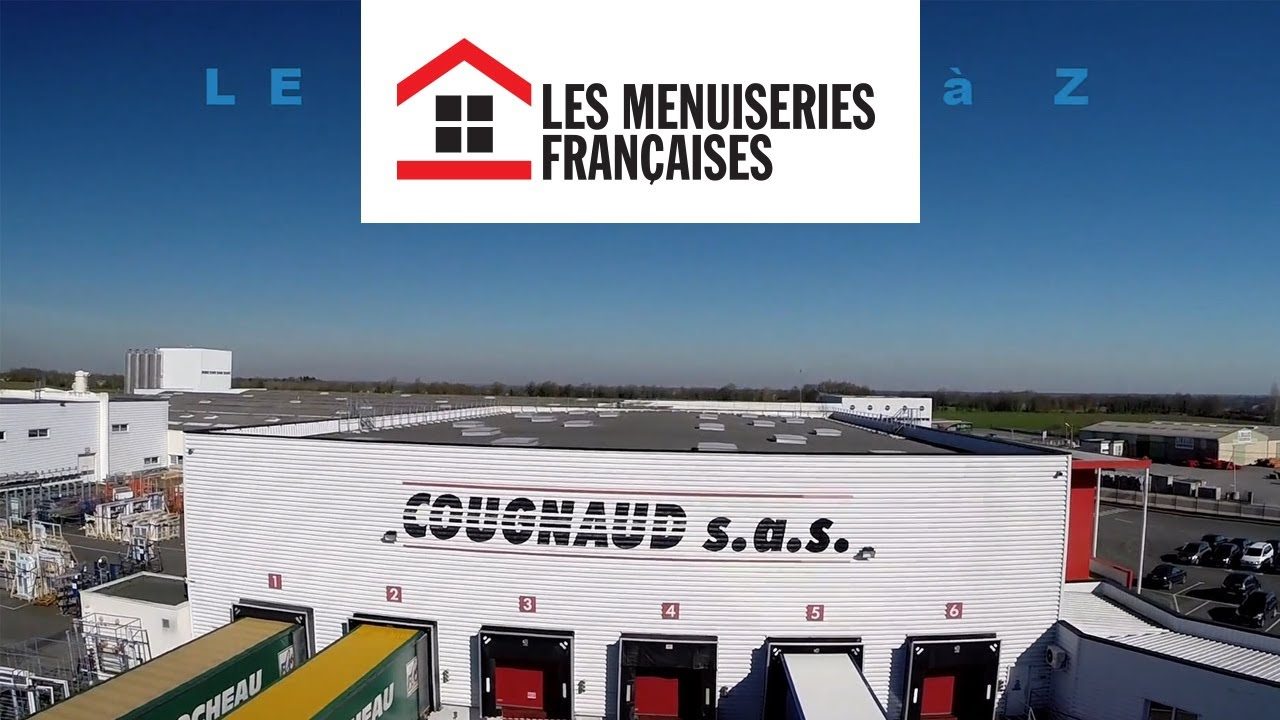 LE SITE DE PRODUCTION DE MENUISERIES PVC COUGNAUD - LES MENUISERIES FRANCAISES