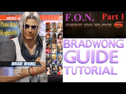 Dead or Alive 6: BRAD WONG GUIDE Tutorial