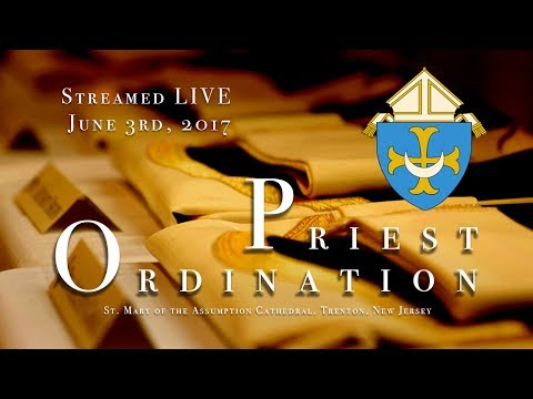 2017 Diocese of Trenton Priest Ordination