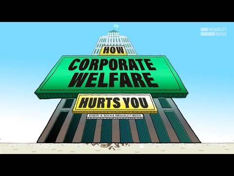 How Corporate Welfare Hurts You