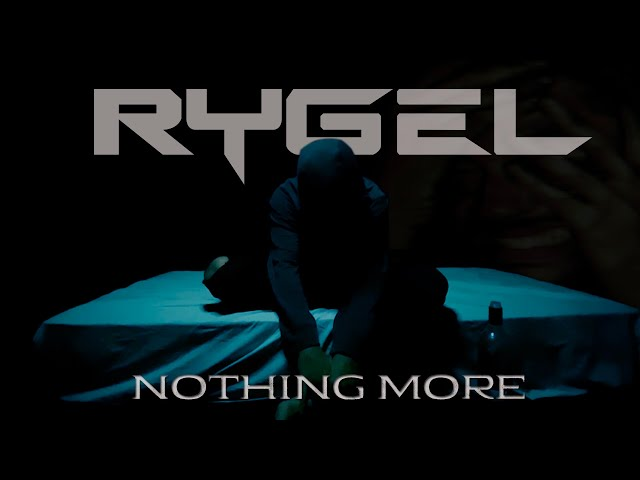 RYGEL - NOTHING MORE (Official Video)