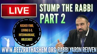 Stump The Rabbi PART 2: Kosher Food, Loving God, Intermarriage, Holocaust