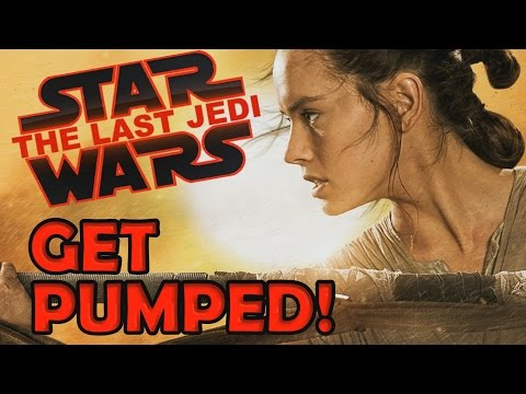 The Last Jedi - Why you should be excited (Star Wars Episode VIII)