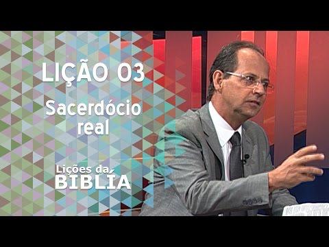 Lição 3 - Sacerdócio Real - Lições da Bíblia