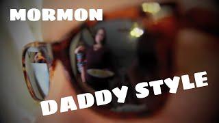 MORMON DADDY STYLE (GANGNAM STYLE PARODY)