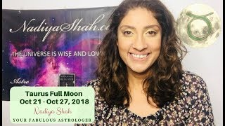 Taurus Full Moon Brings Uranus Shocks & Luck! Oct 21 - 27, 2018 Astrology Horoscope by Nadiya Shah