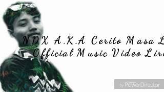 NDX AKA Cerito Masa Lalu Official Musik Video Lirik