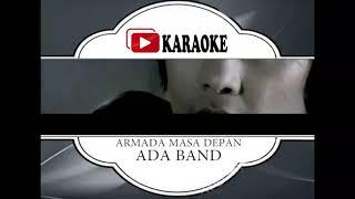 Lagu Karaoke ADA BAND - ARMADA MASA DEPAN (POP INDONESIA) | Official Karaoke Musik Video