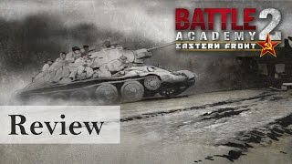 Battle Academy 2: Eastern Front Review by SergiuHellDragoonHQ
