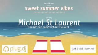Michael St Laurent - Sweet Summer Vibes