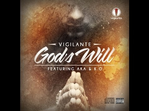 DJ Vigi Ft. KO & AKA  - God's Will