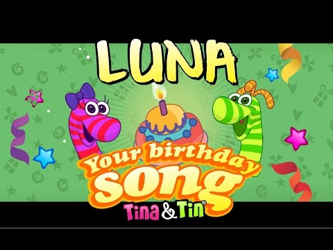 Tina&Tin Happy Birthday LUNA (Personalized Songs For Kids) #PersonalizedSongs