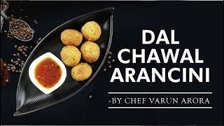 Dal Chawal Arancini Recipe | Dal Chawal Bites | Chef Varun Arora