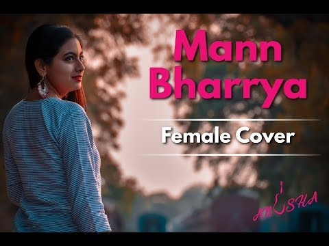 Mann bharrya | female version | anushaofficial | b praak mp3
