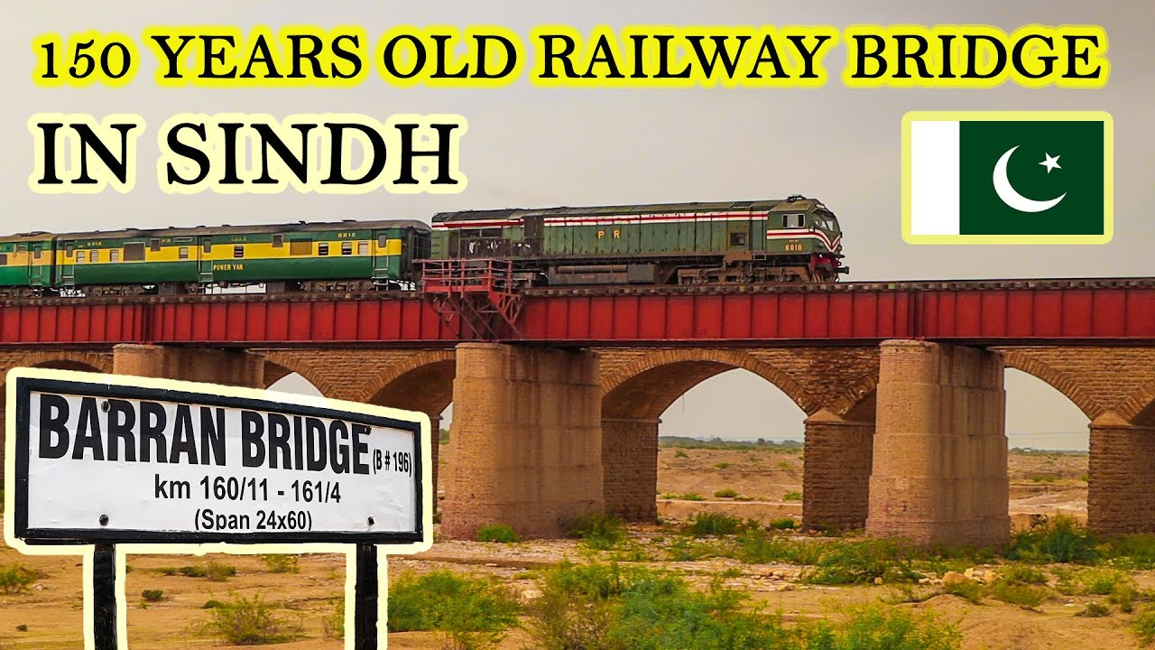 150 Year Old Railway Bridge in Sindh   Baran Bridge in Bholari   Pakistan Railways