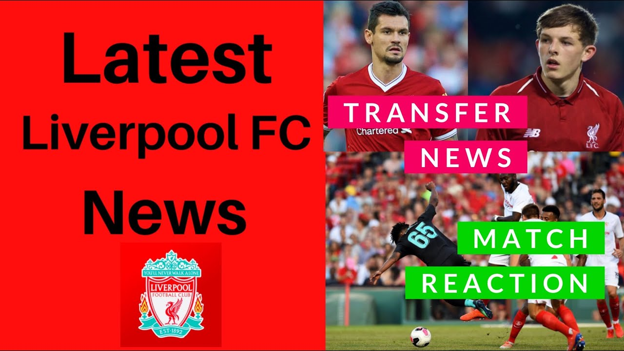 Latest Liverpool Fc News Today Lfc Transfer Update Sevilla Match Reaction Youtube