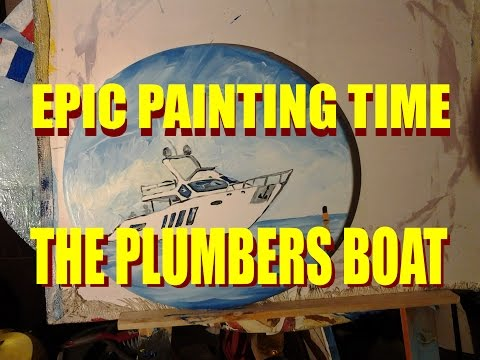 Epic Painting Time - The Plumbers Boat