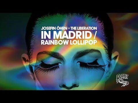 Josefin Öhrn + The Liberation – In Madrid / Rainbow Lollipop (Track)