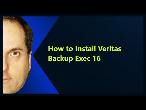 How to Install Veritas Backup Exec 16