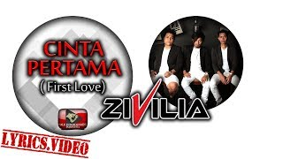 Zivilia - Cinta Pertama (First Love) - Official Lyrics Video 1080p
